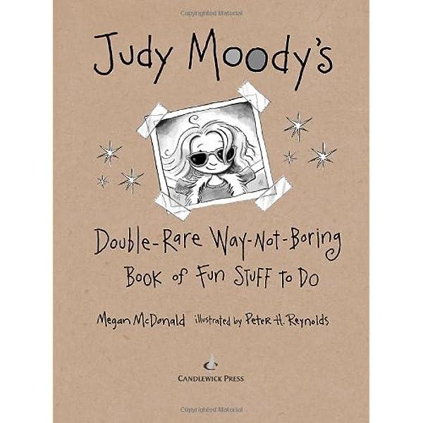 Judy Moodys Double Rare Way Not Boring Book Of Fun Stuff To Do By Megan Mcdonald