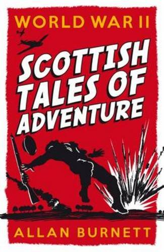 World War II: Scottish Tales of Adventures