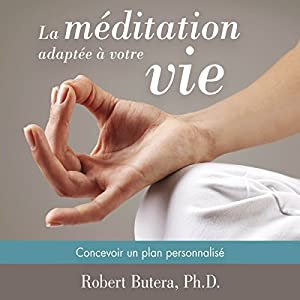 La méditation adaptée à votre vie | Livre audio