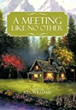 A Meeting Like No Other, Rex Williams, 1463408323