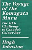 The Voyage of the Komagata Maru : The Sikh Challenge to Canada's Colour Bar, Johnston, Hugh, 0195611640