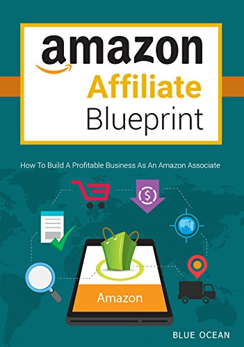 Amazon amazon affiliate blueprint how to build a profitable amazon affiliate blueprint how to build a profitable business as an amazon associate by malvernweather Image collections