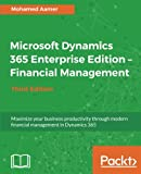 img - for Microsoft Dynamics 365 Enterprise Edition - Financial Management - Third Edition: Maximize your business productivity through modern financial management in Dynamics 365 book / textbook / text book