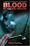 Blood on the City Sidewalk, Michael A. Sardo, 0595203124