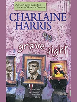 Grave Sight (Harper Connelly Mysteries, Book 1) (Harper Connelly series) by [Harris, Charlaine]