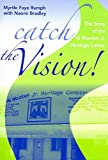 img - for Catch the Vision!: The Story of the Al Wooten Jr. Heritage Center book / textbook / text book