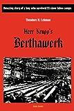 Herr Krupp's Berthawerk, Theodore H. Lehman, 0982065744