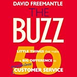 The Buzz: 50 Little Things That Make a Big Difference to Serve Your Customers (Bookbytes Executive Summary) | David Freemantle