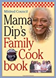 Mama Dip's Family Cookbook, Mildred Council, 080785655X