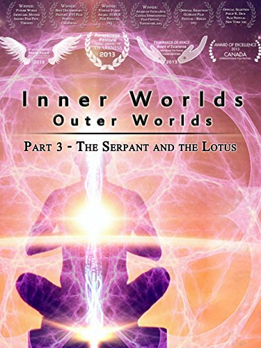 Inner Worlds Outer Worlds - Part 3 - The Serpant and the Lotus