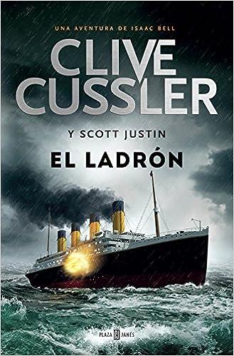 El ladrón (Isaac Bell 5) (EXITOS): Amazon.es: Clive Cussler, Justin Scott, Jofre Homedes Beutnagel;: Libros