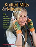 Knitted Mitts and Mittens, Amy Gunderson, 0811712990