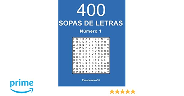 Amazon.com: 400 Sopas de letras en español - N. 1 (Volume 1) (Spanish Edition) (9781542742245): Pasatiempos10: Books