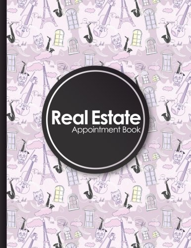 Read Online Real Estate Appointment Book: 4 Columns Appointment Paper, Daily Appointment Book, Undated Appointment Planner, Cute Paris & Music Cover (Volume 57) PDF