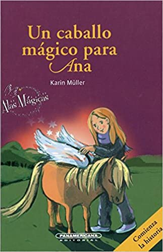 Un caballo mágico para Ana/ A magic horse for Ana (Literatura Juvenil) (Spanish Edition): Karin Muller, Beate Fahrnlander: 9789583043635: Amazon.com: Books