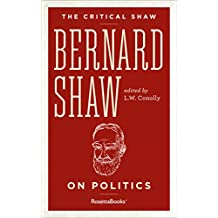 The Critical Shaw: On Politics (Critical Shaw Collection)