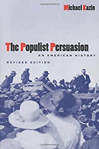 The Populist Persuasion: An American History from Cornell University Press