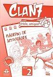 Clan 7 con Hola Amigos 2 : Exercises Book: Cuaderno de Actividades Nivel 2 (Spanish Edition)