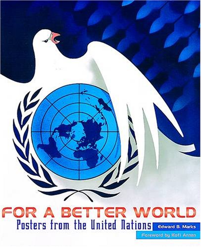 For a Better World: Posters from the United Nations
