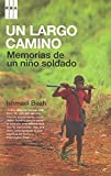 Image of Un largo camino/ A Long Way Gone: Memorias De Un Nino Soldado/ Memoirs of a Boy Soldier (Spanish Edition)