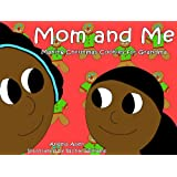 Mom and Me Make Christmas Cookies For Grandma (Children's Holidays And Celebrations Cookbook) (Children's Cookbooks For Holidays And Celebrations Book 2)