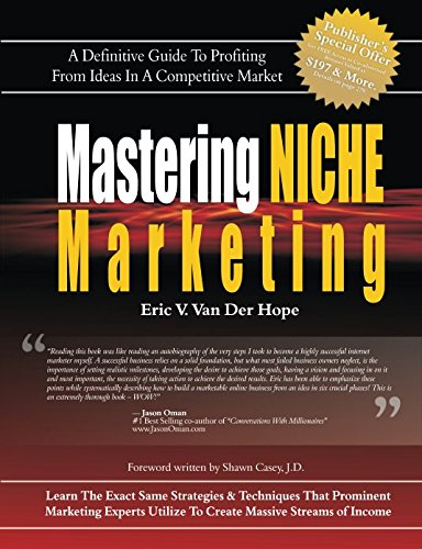 Read Online Mastering Niche Marketing: A Definitive Guide To Profiting From Ideas In A Competitive Market pdf epub