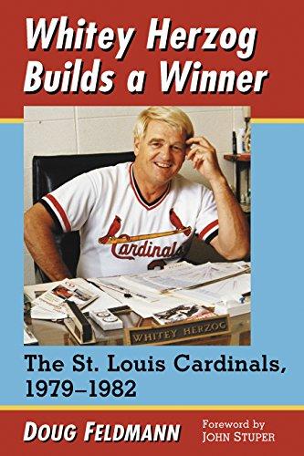 Whitey Herzog Builds a Winner: The St. Louis Cardinals, 1979–1982