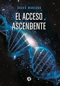 El acceso ascendente (Spanish Edition) by [Scavo, Mariano]