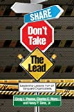 By Craig L. Pearce Share, Don't Take the Lead [Paperback]