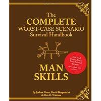 Complete Worst-Case Scenario Survival Handbook: Man Skills