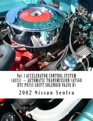 Vol  1 ACCELERATOR CONTROL SYSTEM (ACC1) - AUTOMATIC TRANSMISSION (AT568  DTC P0755 SHIFT SOLENOID VALVE B)