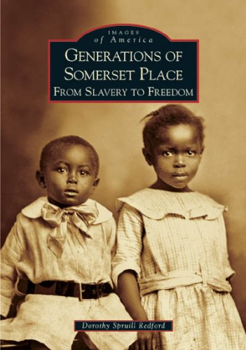 Generations of Somerset Place: From Slavery to Freedom (Images of America) pdf