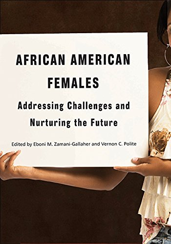 African American Females: Addressing Challenges and Nurturing the Future (Courageous Conversations)