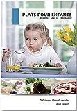 Plats Pour enfants: Recettes pour le Thermomix