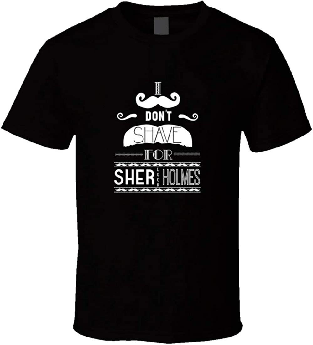 I Don't Shave for Sherlock Holmes t-Shirt Sherlock Holmes TV Show Quote t-Shirts