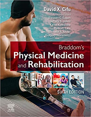 Braddom's Physical Medicine and Rehabilitation E-Book, 6th Edition