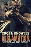 Reclamation: Murder at the Beach by  Erosa Knowles in stock, buy online here