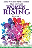 img - for Women Rising Volume 3: Real Women, Real Stories, Real Courage (Woman Rising) book / textbook / text book
