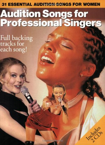 Download Audition Songs for Professional Singers: 31 Essential Audition Songs for Women ebook