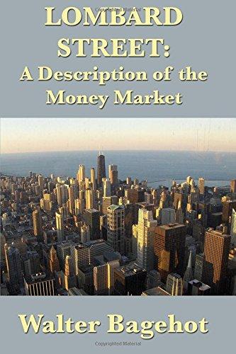 Lombard Street A Description of the Money Market: A Description of the Money Market