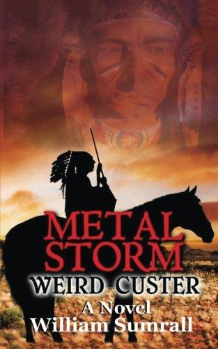 metal-storm-weird-custer-a-novel