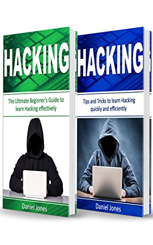 Hacking: 2 Books in 1- The Ultimate Beginner's Guide to Learn Hacking Effectively & Tips and Tricks to learn Hacking(Basic Security, Wireless Hacking, Ethical Hacking, Programming) Kindle Editon