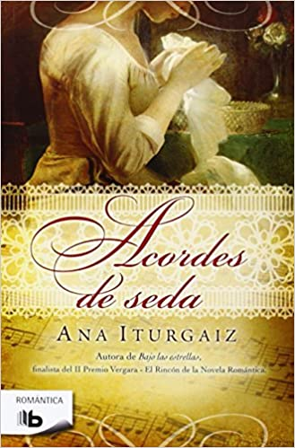 Acordes de seda / Silk Chords (Romantica) (Spanish Edition) (Spanish) Mass Market Paperback – August 27, 2014