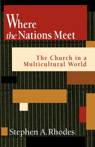 where the nations meet church in a multicultural world