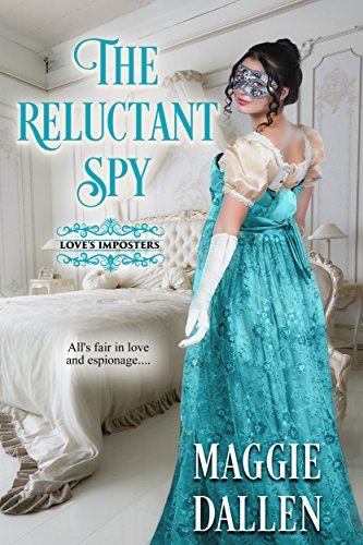 The Reluctant Spy (Love's Imposters Book 1)
