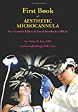 Kyпить First Book  of Aesthetic Microcannula: For Cosmetic Fillers & Local Anesthesia (MILA) на Amazon.com