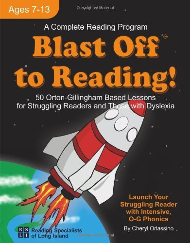 Blast Off to Reading!: 50 Orton-Gillingham Based Lessons for Struggling Readers and Those with Dyslexia by Orlassino Cheryl (2012-10-23) Paperback