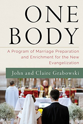 One Body: A Program of Marriage Preparation and Enrichment for the New Evangelization - Enrichment Book