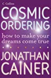 img - for Cosmic Ordering: How to make your dreams come true by Jonathan Cainer (2011-07-29) book / textbook / text book