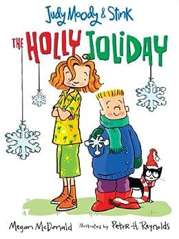 Judy Moody & Stink: The Holly Joliday (Judy Moody and Stink Book 1) by [McDonald, Megan]